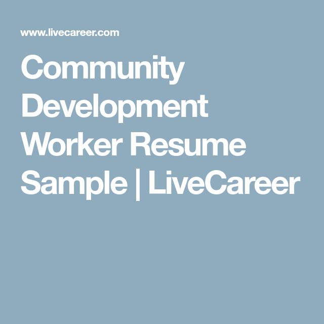 Development Worker Sample Resume Community Development Worker Resume Sample  Livecareer  Community .