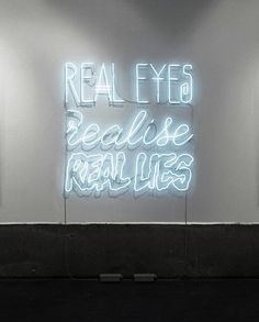 Real eyes, realize, real lies. Nick Thomm.