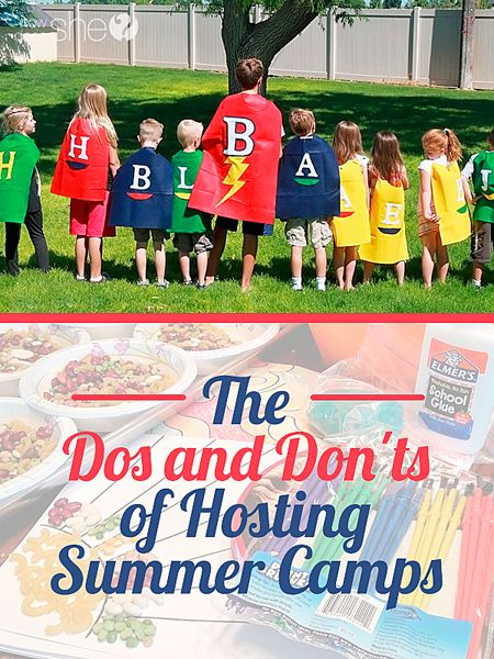 Summer Camp Ideas The Dos And Donts Of Hosting Summer -5718