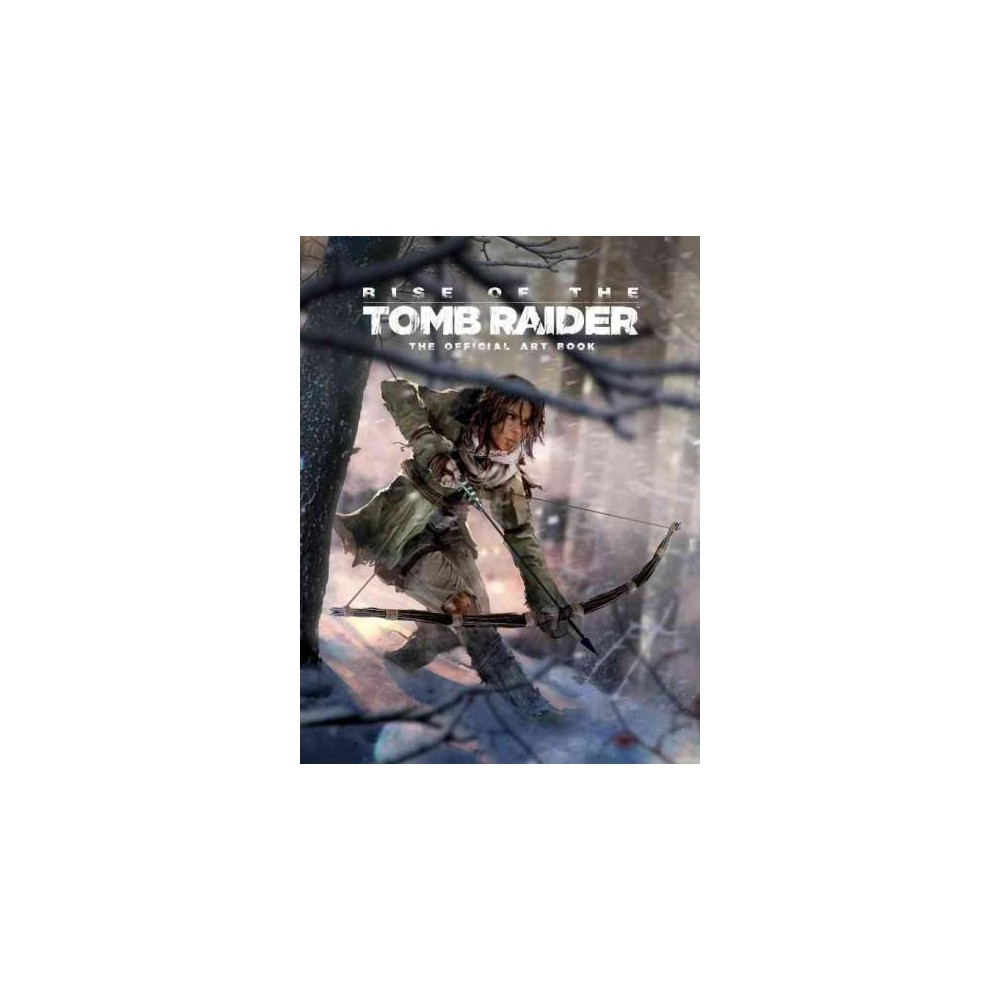 Rise Of The Tomb Raider The Official Art Book Hardcover Andy