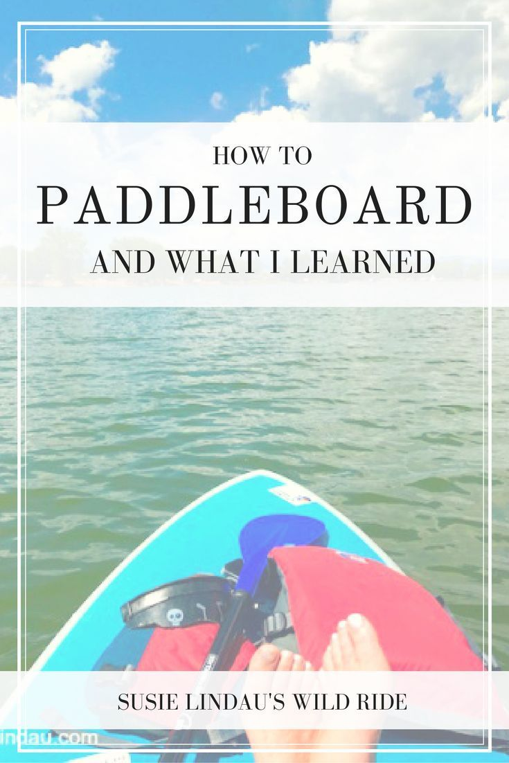 How to paddle board... and what I learned about myself! Outdoor adventures | outdoor photography | p...