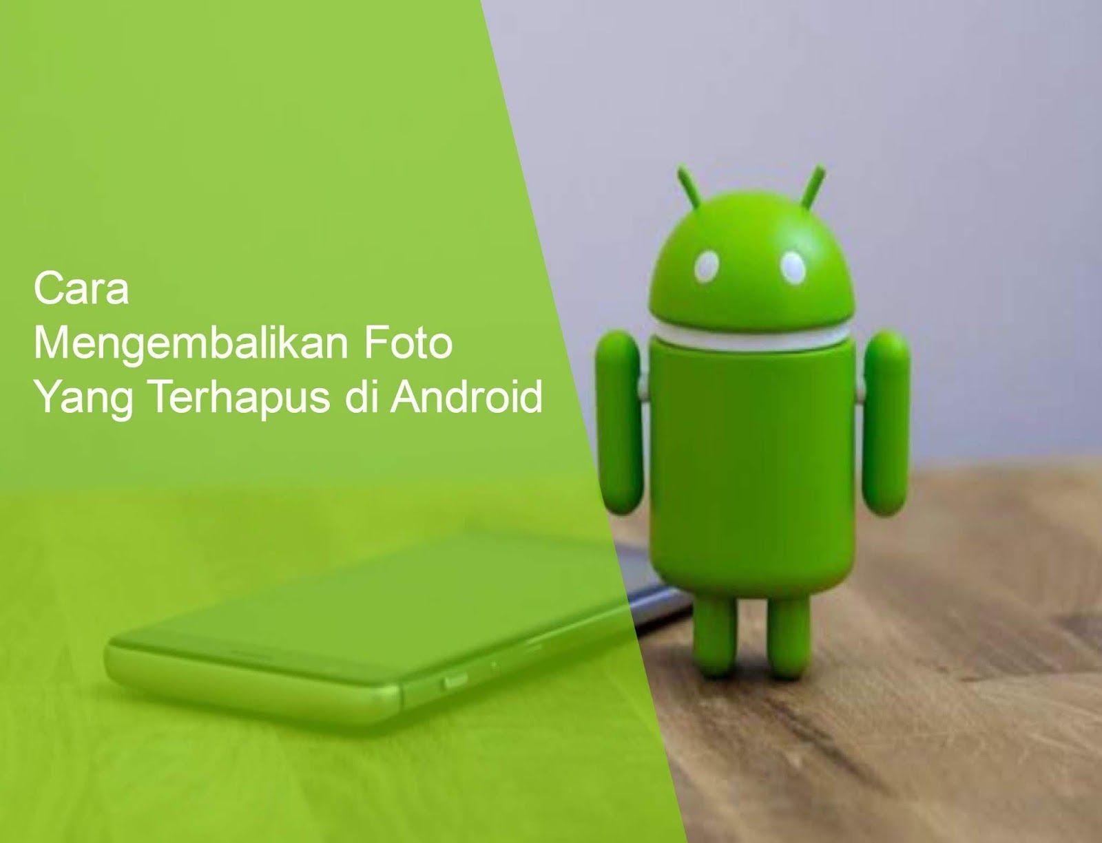 Cara Mengembalikan Foto Yang Terhapus Di Hp Android Aplikasi Penghapus Samsung