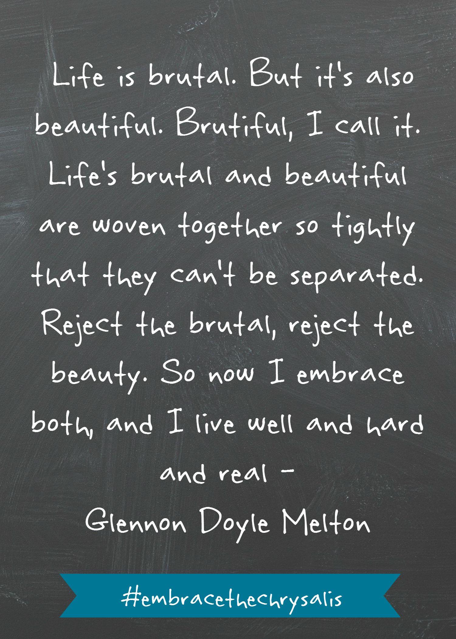 Brutiful Glennon Doyle Melton Hard Quotes Life Is Hard Quotes Life Quotes