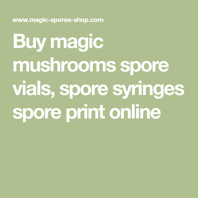 Buy magic mushrooms spore vials, spore syringes spore print