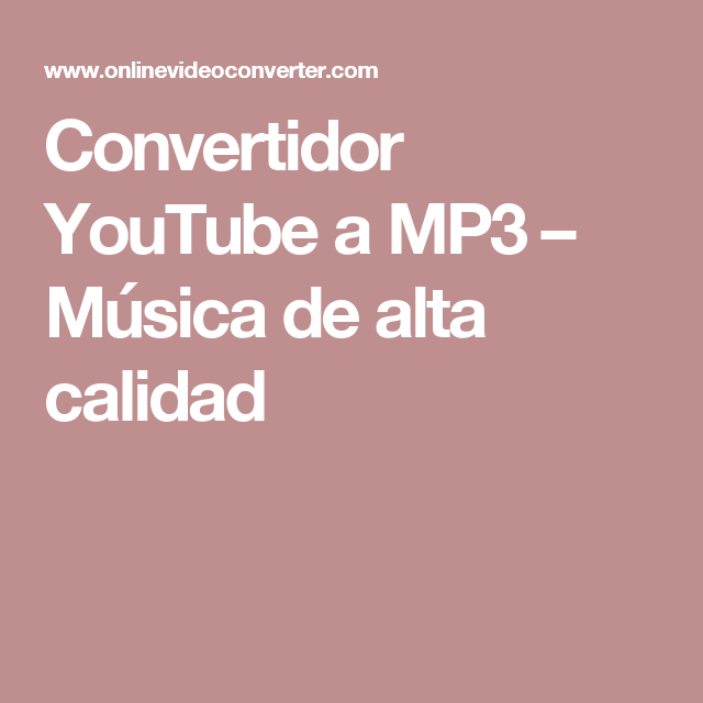 Convertidor Youtube A Mp3 Música De Alta Calidad Youtube Musica Bandas De Rock