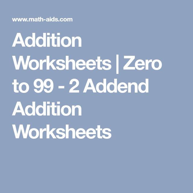 Addition Worksheets | Zero to 99 - 2 Addend Addition Worksheets ...
