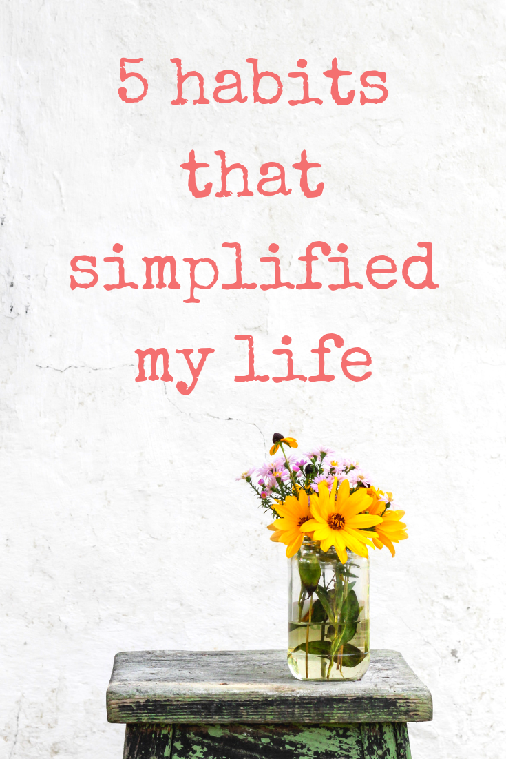 In the journey to discover what self care is and what it means to me, I've discovered 5 habits that simplified my life.  I'm not a minimalist by any means. I love simple living, and minimalist ideals though. The biggest takeaways from me regarding minimalist living include becoming more mindful about what I bring into my life.   And I've found that these 5 habits that simplified my life help me to feel happier, more content and more productive.