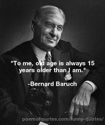 Funny Old Age Humor Quotes Old Age Quotes Funny Quotes Funny Quotes For Teens