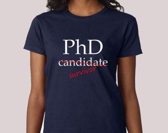 PhD Candidate Survivor Doctor Shirt Humor Clinic Hospital Med ...