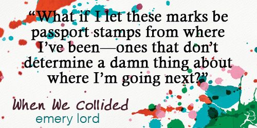 Quote from #WhenWeCollided by Emery Lord