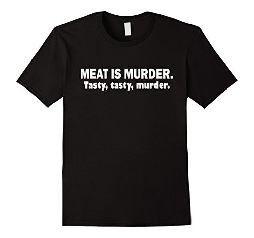 """Men's Meat Is Murder Tasty Tasty Murder Shirt, Meat T Shi... https://www.amazon.com/dp/B01HG2CF5W/ref=cm_sw_r_pi_dp_HqWCxb96FDY5H. Funny best selling trendy shirt for meat eater t shirt. Design features the words """"Meat is murder. Tasty, tasty, murder.""""If you love your meat sweats then this is the t shirt for you. It's no secret that meat and cheese are some of the most loved foods around but this design is mainly for meat lovers who want to say it loud and proud on a t shirt. Who loves meat?"""