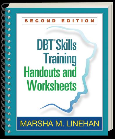 DBT Skills Training: Handouts and Worksheets by Marsha Linehan