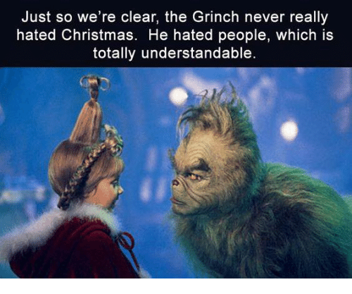 Christmas, Funny, and The Grinch Just so we're clear, the