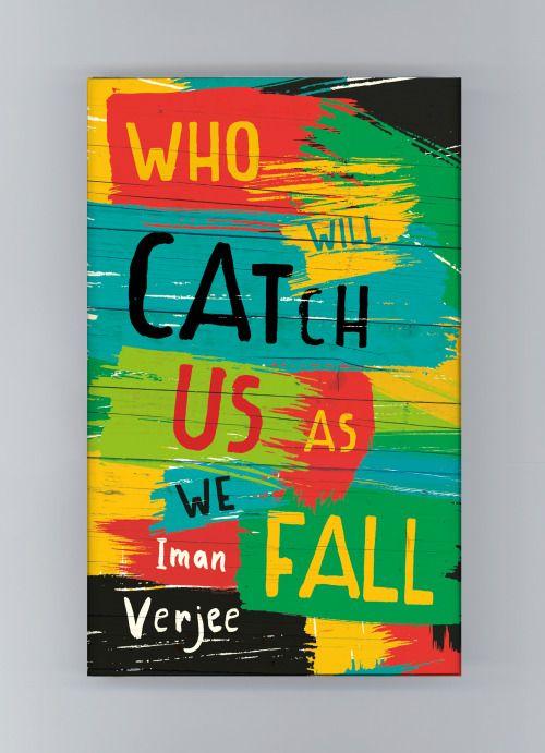 Who Will Catch Us As We Fall Iman Verjee Dsg James Jones