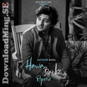 Hawa Banke Reprise 2019 Indian Pop Mp3 Songs Download Pop Mp3 Mp3 Song Download