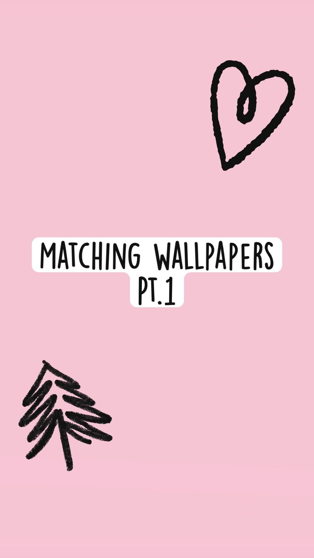 Matching wallpapers  Pt.1
