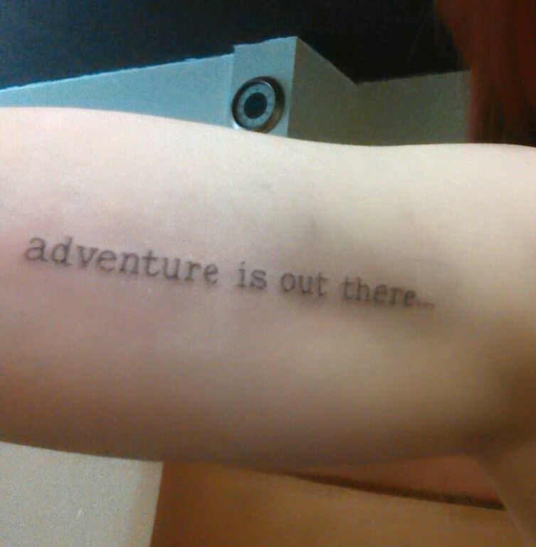 Adventure is out there done by timeka at wolf creek for Adventure is out there tattoo