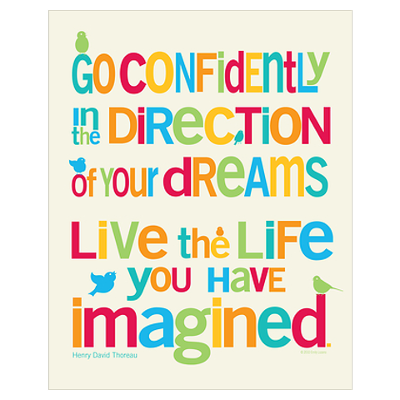 Go Confidently In The Direction Of Your Dreams Live The Live You