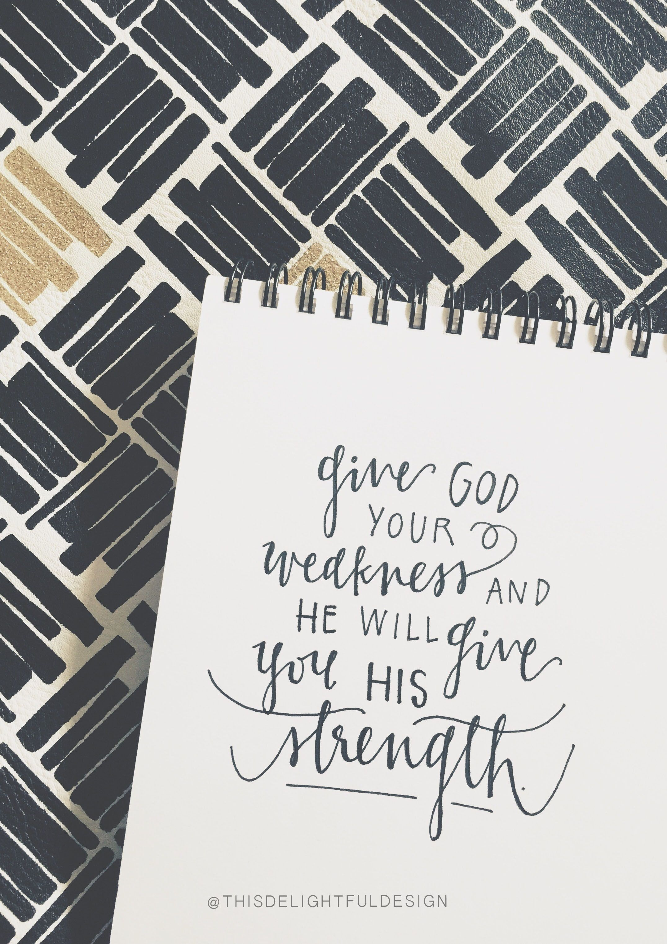 give god your weakness and he will give you his strength bible give god your weakness and he will give you his strength bible quote scripture