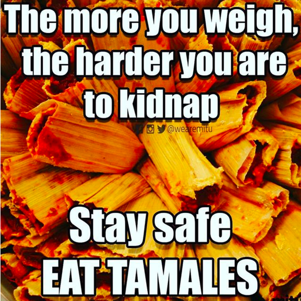 18 Hilarious Memes About Tamales That Are Way Too Real Food Jokes Tamales Food Memes