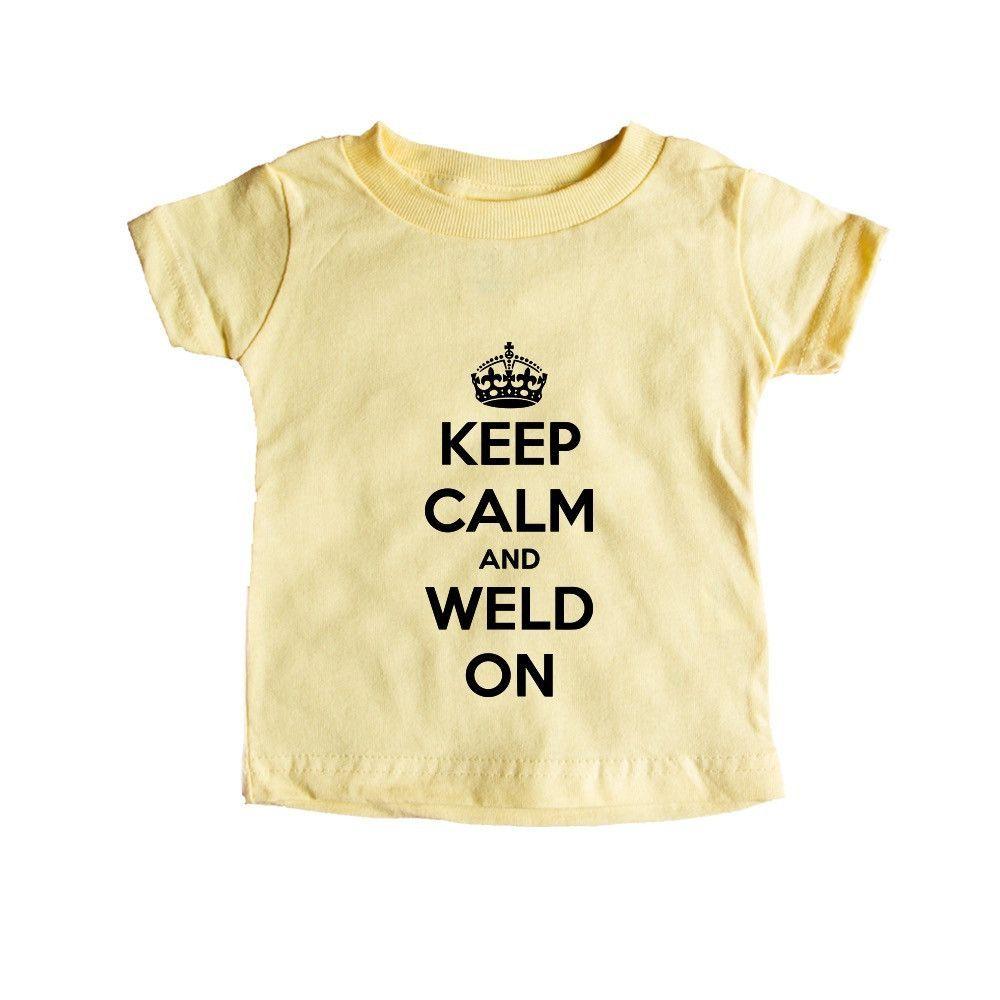 Keep Calm And Weld On Welder Welding Tools Danger Job Jobs Career Careers Profession SGAL8 Baby Onesie / Tee