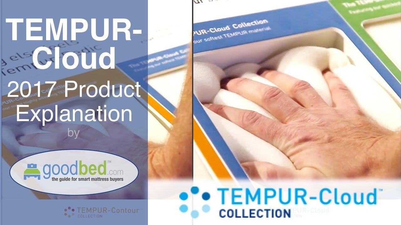 Tempur Cloud 2017 Mattress Line Explained By Goodbed Com Mattress Tempur Smart Mattress