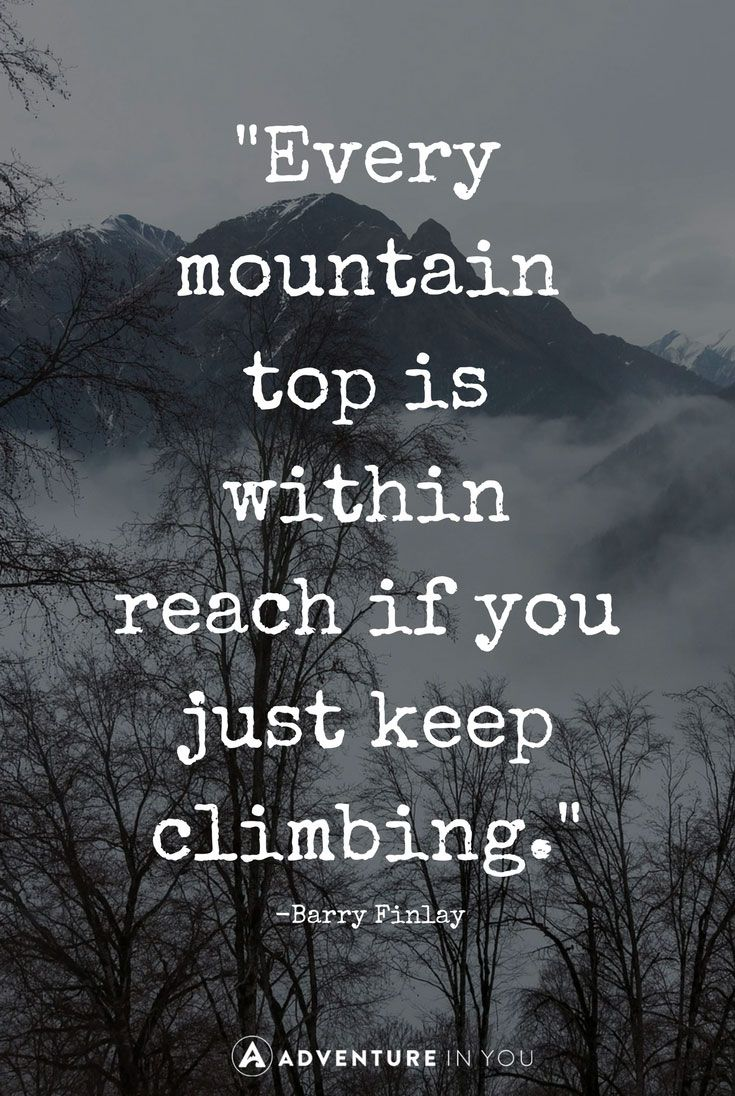 Best Mountain Quotes With Pics To Inspire The Adventure In You Mountain Quotes Nature Quotes Climbing Quotes