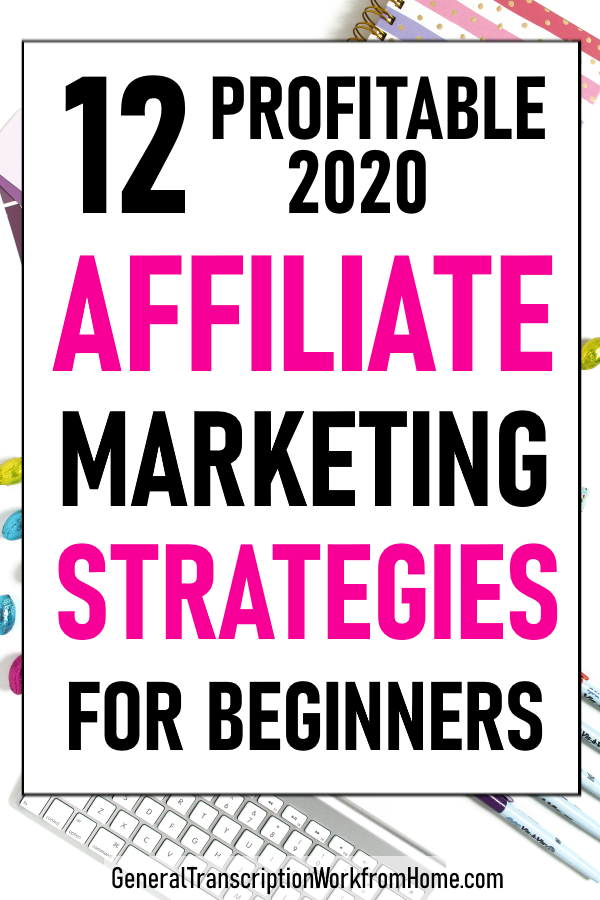 12 Profitable 2020 Affiliate Marketing Strategies for Beginners. Find out what works in 2020. #affiliatemarketing #affiliatemarketingforbeginners   #affiliatemarketingtips #passiveincome   #affiliatemarketingpassiveincome #onlineincome #makemoneyonline #makemoneyblogging