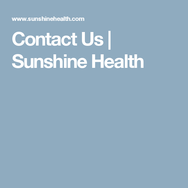 Contact Us Sunshine Health Alil 411 Pinterest Florida