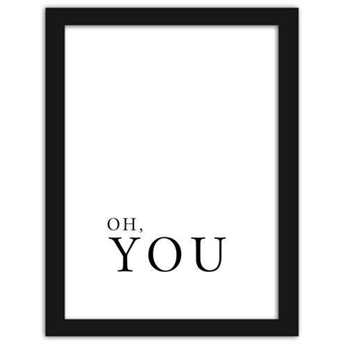 Oh You, Plakaty w ramie