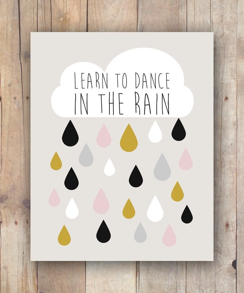 """""""Dance In The Rain"""" Inspirational Quote Printable $4"""
