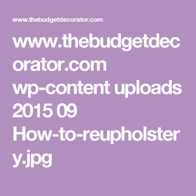 www.thebudgetdecorator.com wp-content uploads 2015 09 How-to-reupholstery.jpg