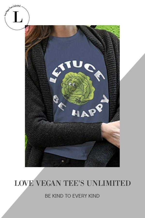Lettuce Be Happy Funny Vegan Vegetarian Humor T Shirt Love