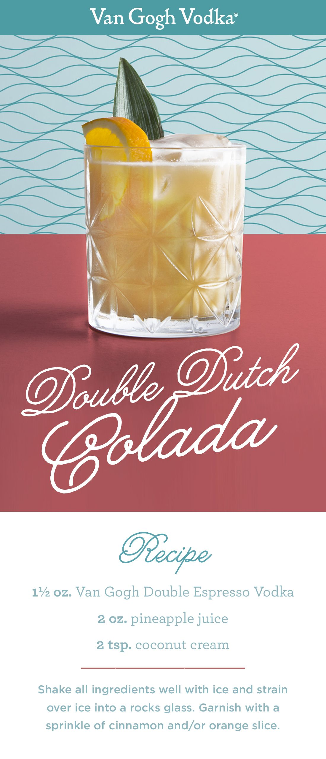 Create A Coffee Cocktail That S Perfect For Summer With The Double Dutch Colada Ingredients 1 Oz Van Gogh D Fruity Cocktails Boozy Drinks Cinnamon Cocktail