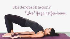 Niedergeschlagen? Wie Yoga helfen kann