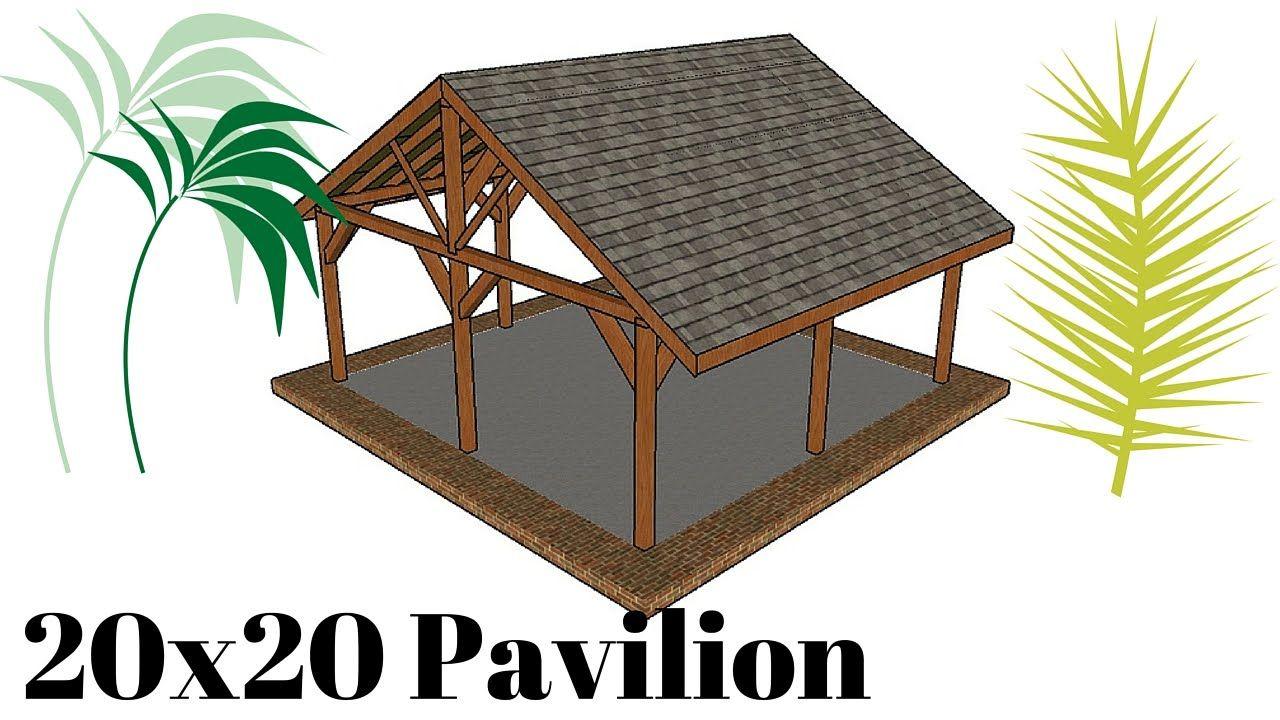 20x20 Outdoor Pavilion Plans Outdoor Pavilion Pavilion Plans Backyard Pavilion