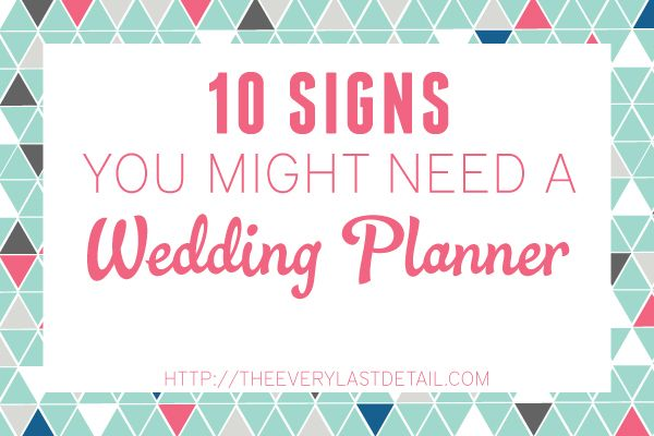10 Signs You Might Need A Wedding Planner