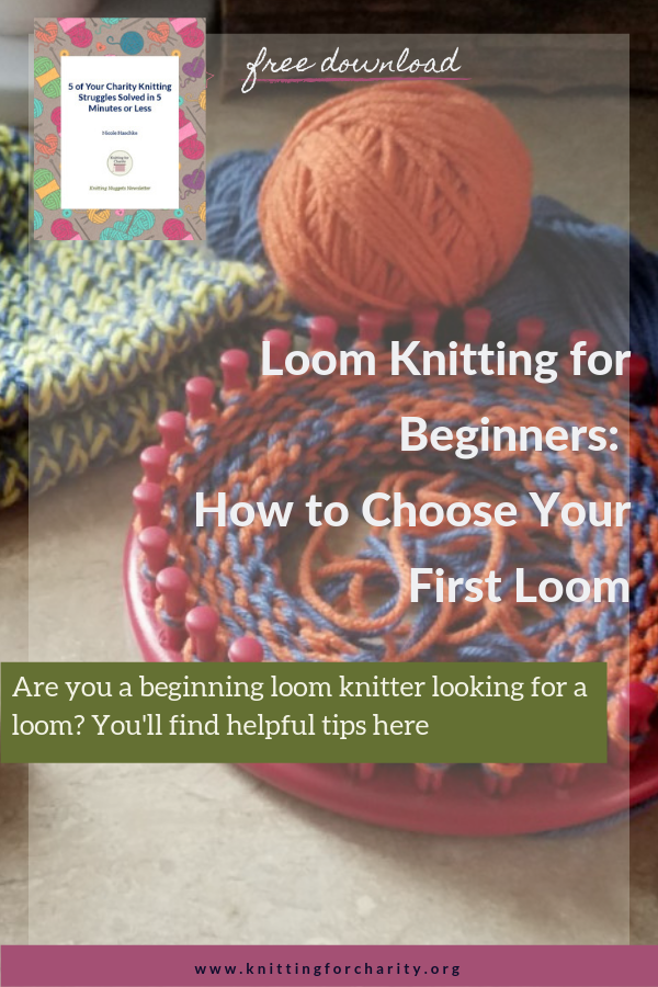 Loom Knitting for Beginners: How to Choose Your First Loom - Knitting for Charity