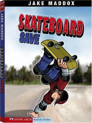 Skateboard Save (Jake Maddox Sports Stories) by Jake Maddox