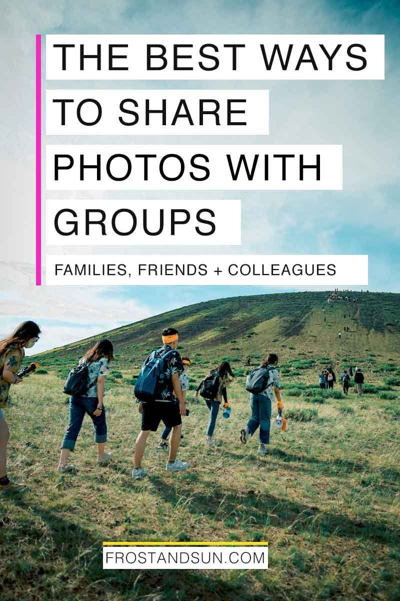 Learn how to easily share photos with family and friends after a group trip. #traveltips #travelphotography #traveltech