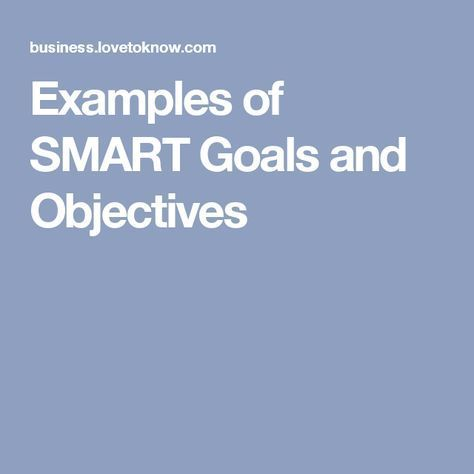 Examples of SMART Goals and Objectives | LoveToKnow