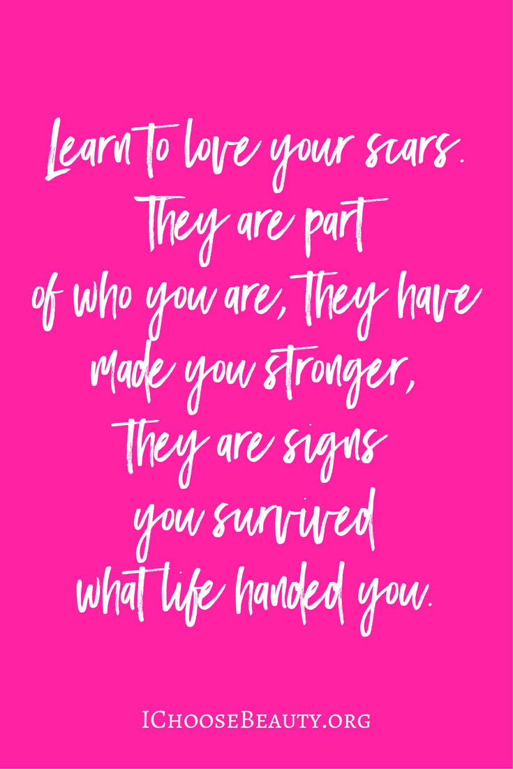 Learn To Love Your Scars Inspirational Quotes Inspirational