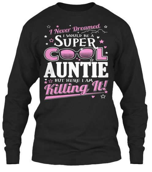 SUPER COOL AUNTIE IS KILLING IT! ~ Tees and Long-Sleeves