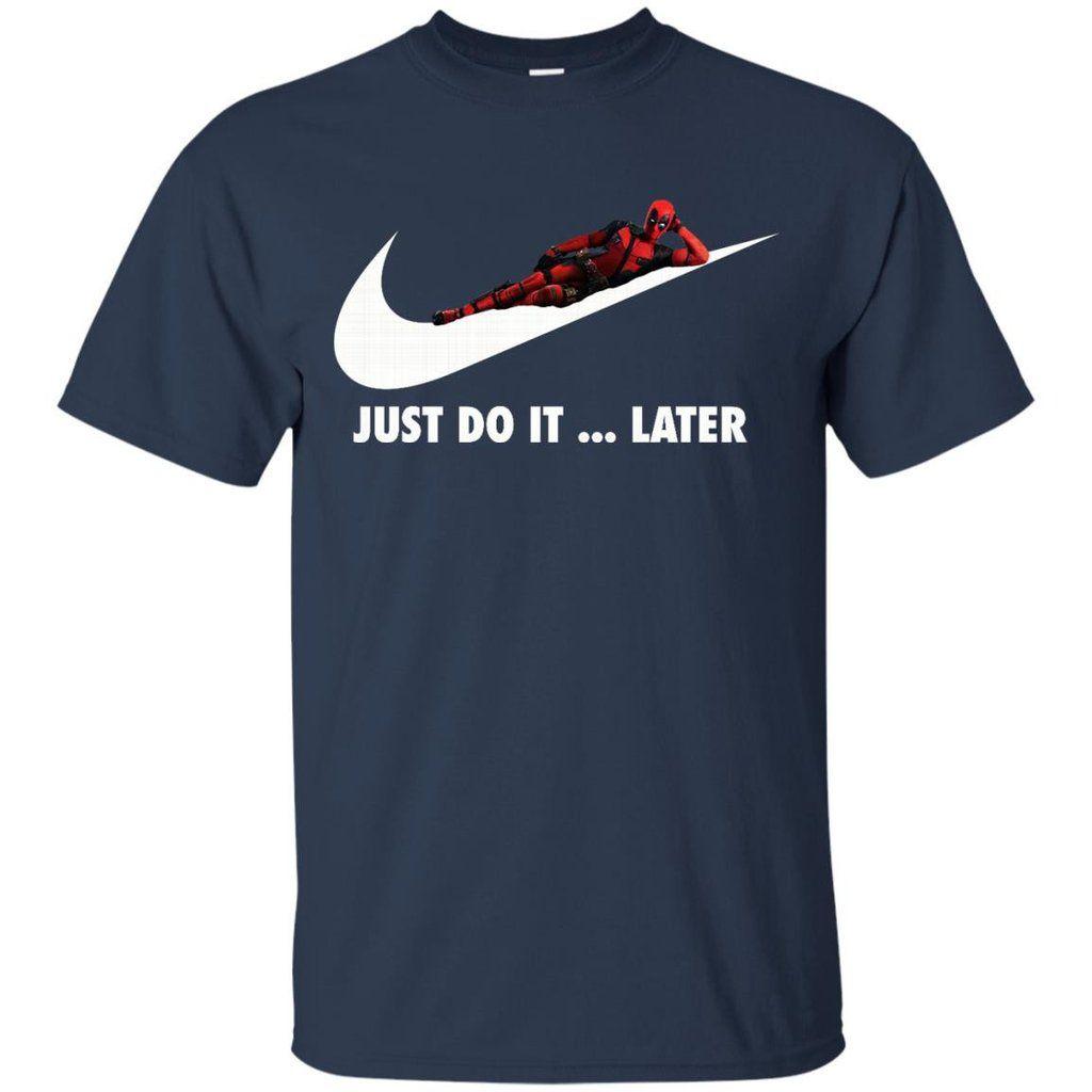 Deadpool T shirts Just Do It Later Hoodies Sweatshirts Deadpool T ...