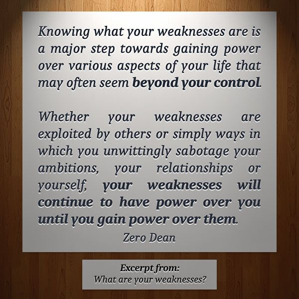 What are your weaknesses? #zerosophy