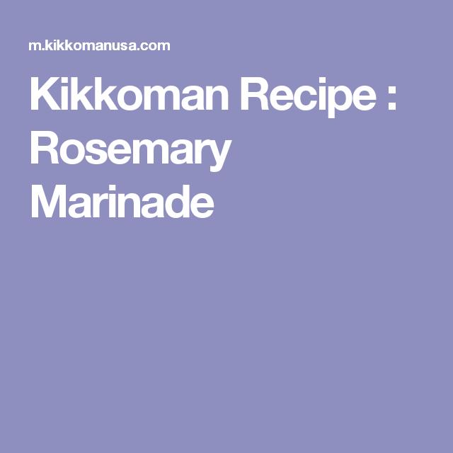 Kikkoman Recipe : Rosemary Marinade