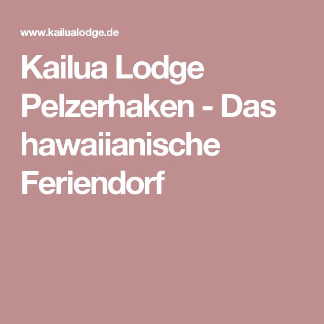 Kailua Lodge Pelzerhaken Das Hawaiianische Feriendorf Ferien Dorf Urlaubstipps