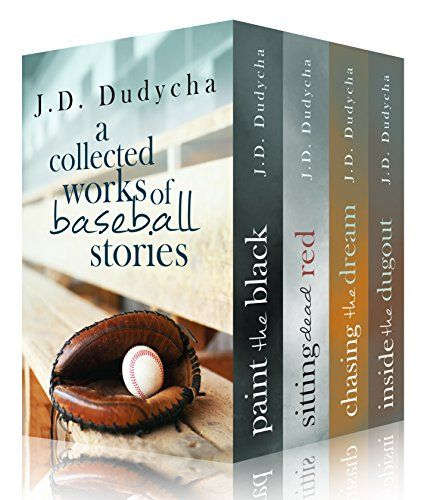 A Collected Works Of Baseball Stories By J D Dudycha Baseball