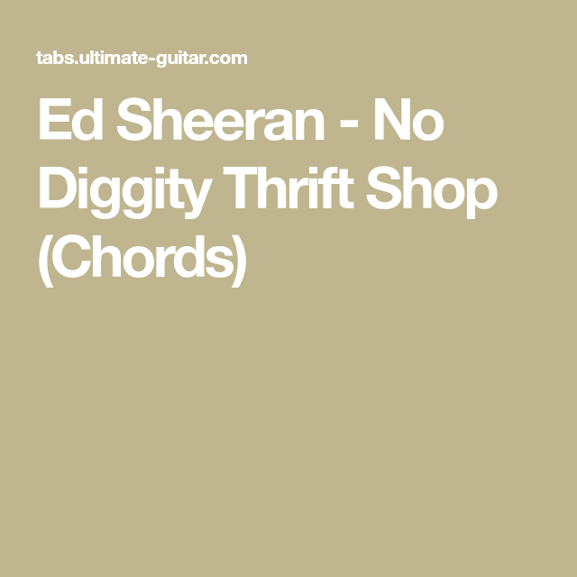 Ed Sheeran - No Diggity Thrift Shop (Chords) | Guitar | Pinterest ...