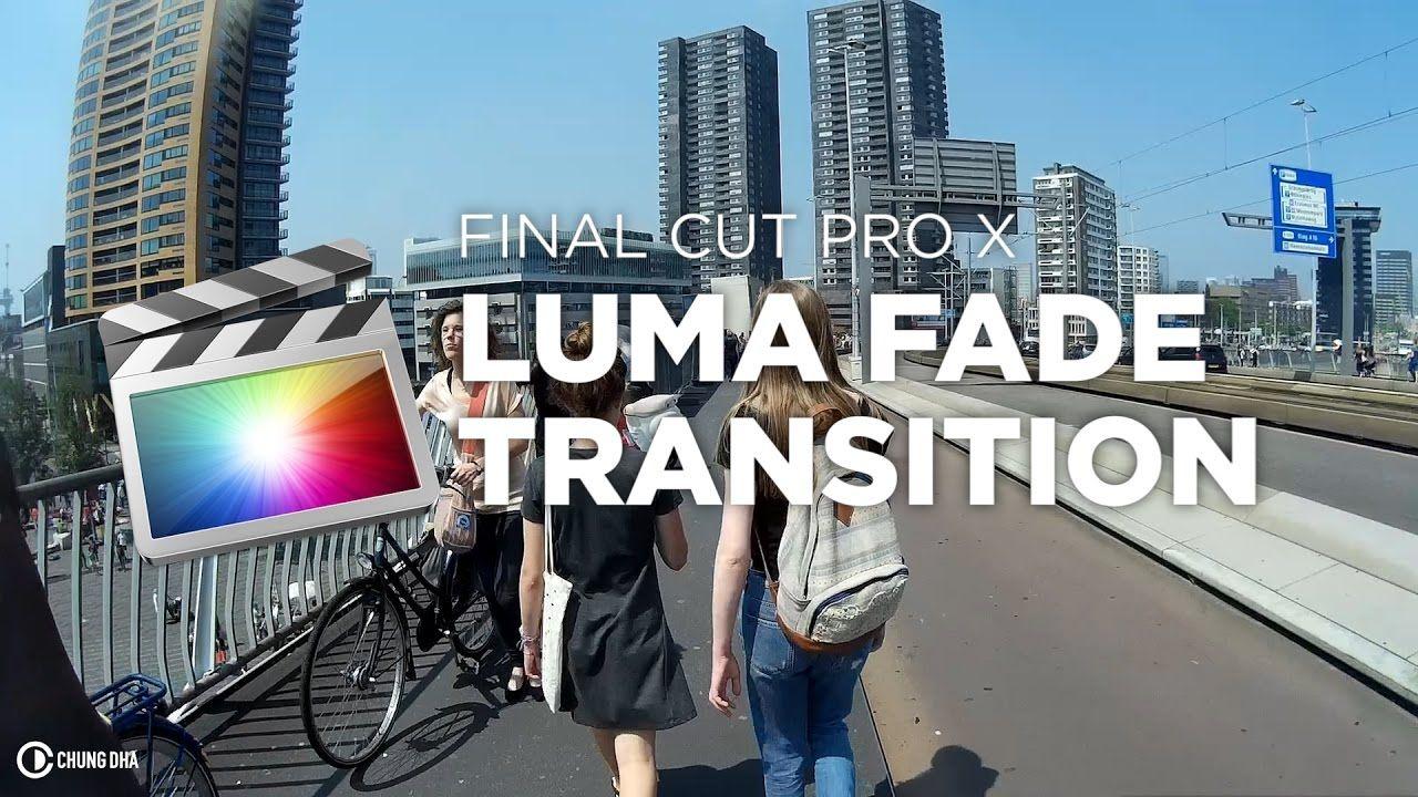 FCPX LUMA FADE Transition | Final cut pro in 2019 | Adobe
